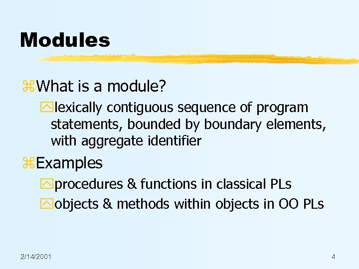 Modules z. What is a module? ylexically contiguous sequence of program statements, bounded by