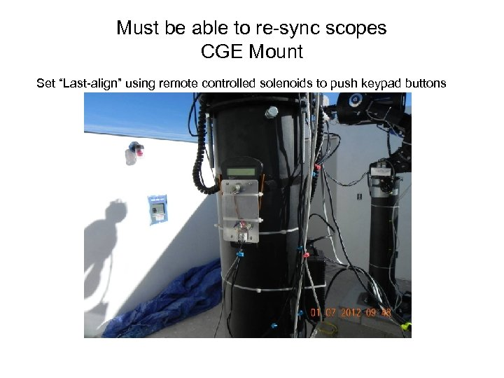 "Must be able to re-sync scopes CGE Mount Set ""Last-align"" using remote controlled solenoids"