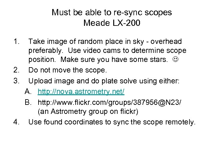 Must be able to re-sync scopes Meade LX-200 1. Take image of random place
