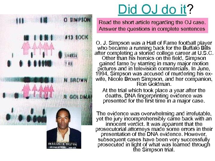 Did OJ do it? Read the short article regarding the OJ case. Answer the