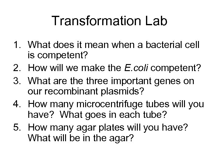 Transformation Lab 1. What does it mean when a bacterial cell is competent? 2.