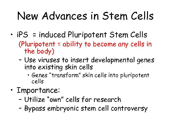 New Advances in Stem Cells • i. PS = induced Pluripotent Stem Cells (Pluripotent