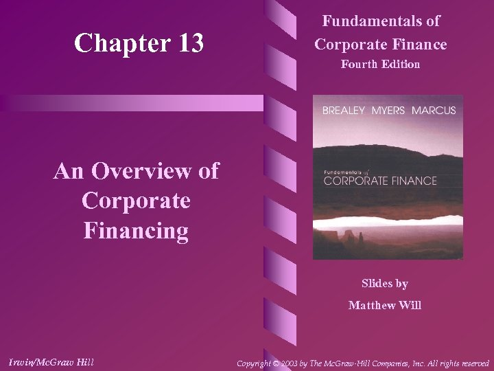 Chapter 13 Fundamentals of Corporate Finance Fourth Edition An Overview of Corporate Financing Slides