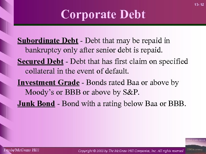 13 - 12 Corporate Debt Subordinate Debt - Debt that may be repaid in