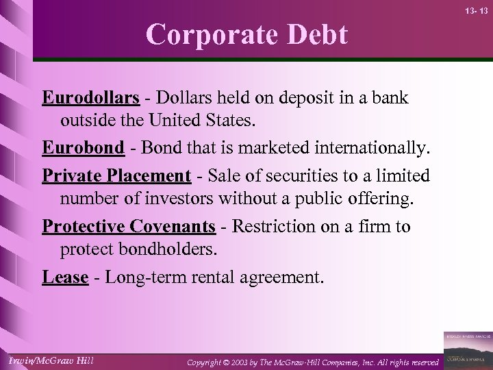 13 - 13 Corporate Debt Eurodollars - Dollars held on deposit in a bank