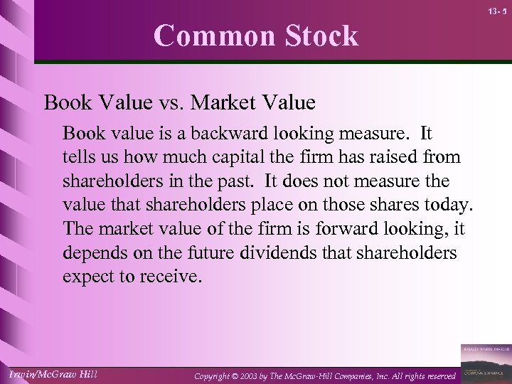 13 - 5 Common Stock Book Value vs. Market Value Book value is a