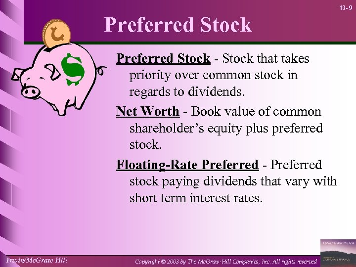 13 - 9 Preferred Stock - Stock that takes priority over common stock in