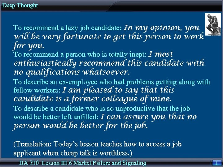 Deep Thought To recommend a lazy job candidate: In my opinion, you will be