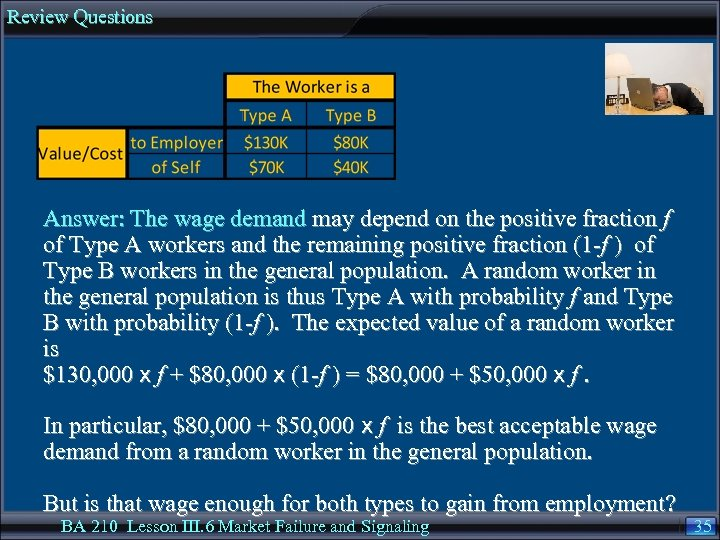 Review Questions Answer: The wage demand may depend on the positive fraction f of