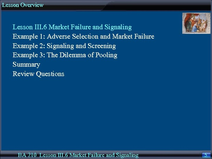 Lesson Overview Lesson III. 6 Market Failure and Signaling Example 1: Adverse Selection and