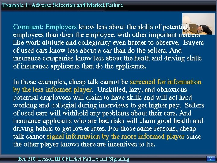 Example 1: Adverse Selection and Market Failure Comment: Employers know less about the skills
