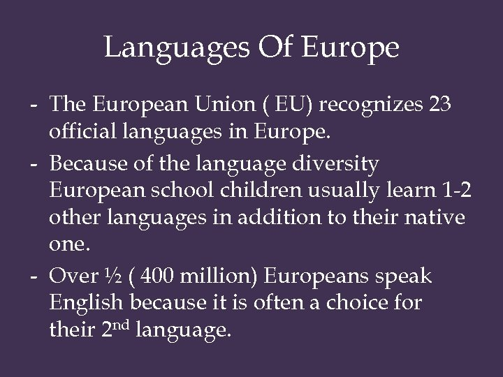 Languages Of Europe - The European Union ( EU) recognizes 23 official languages in