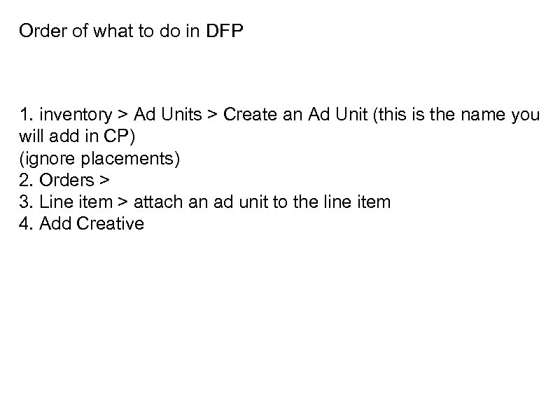 Order of what to do in DFP 1. inventory > Ad Units > Create