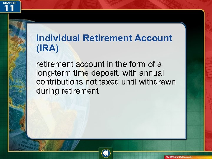 Individual Retirement Account (IRA) retirement account in the form of a long-term time deposit,
