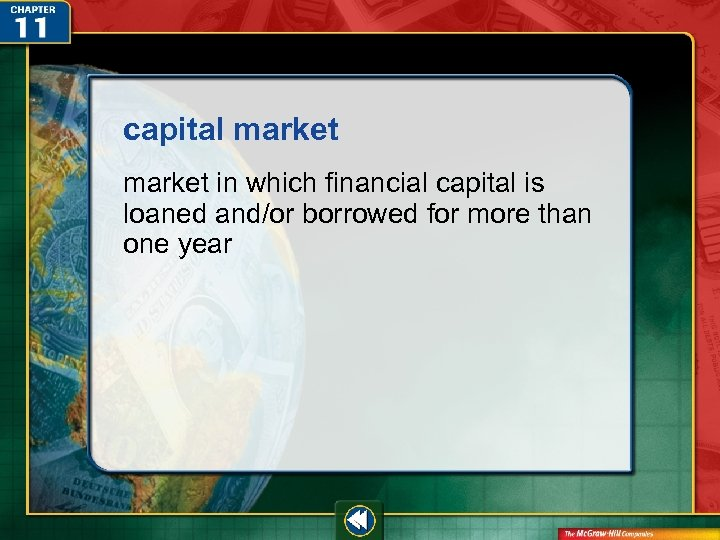 capital market in which financial capital is loaned and/or borrowed for more than one