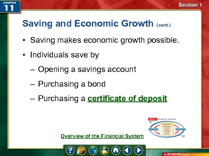 Saving and Economic Growth (cont. ) • Saving makes economic growth possible. • Individuals