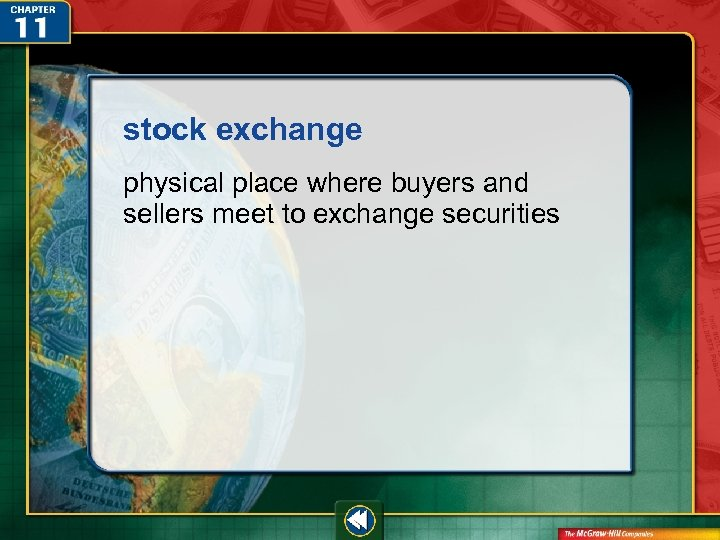 stock exchange physical place where buyers and sellers meet to exchange securities