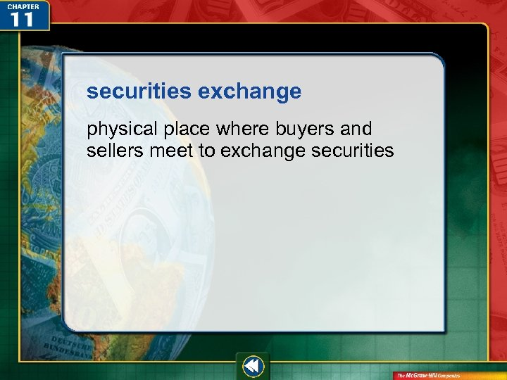securities exchange physical place where buyers and sellers meet to exchange securities