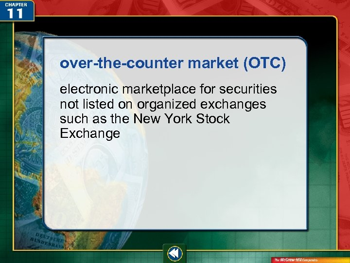 over-the-counter market (OTC) electronic marketplace for securities not listed on organized exchanges such as