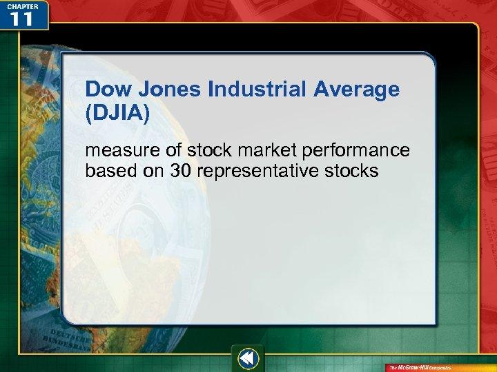 Dow Jones Industrial Average (DJIA) measure of stock market performance based on 30 representative