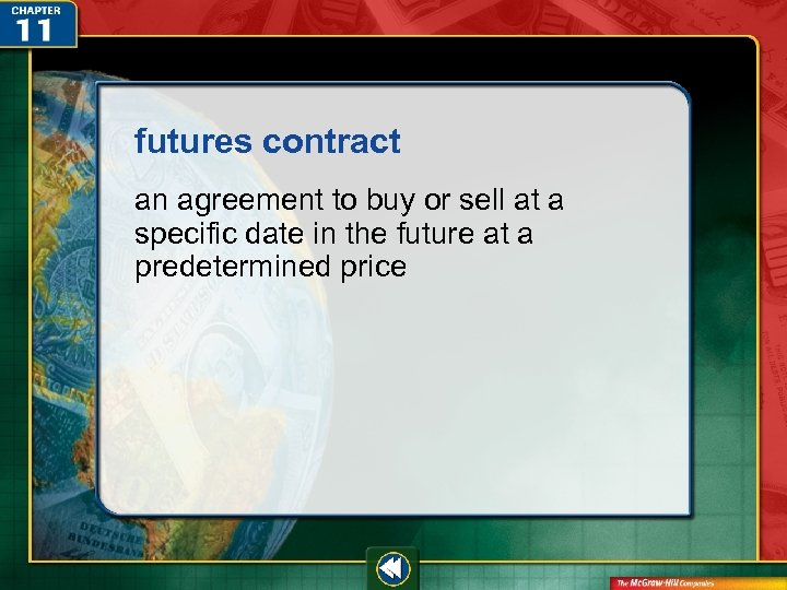 futures contract an agreement to buy or sell at a specific date in the