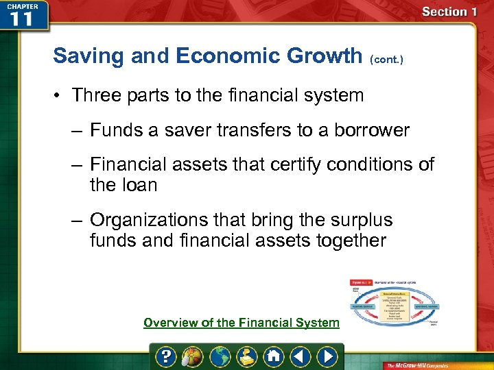 Saving and Economic Growth (cont. ) • Three parts to the financial system –