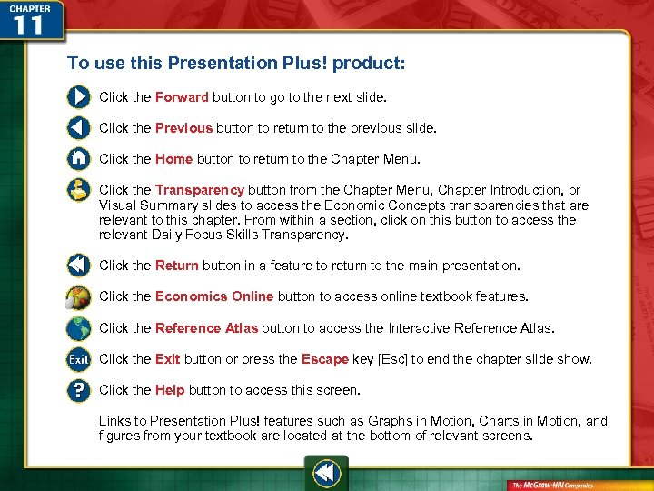 To use this Presentation Plus! product: Click the Forward button to go to the