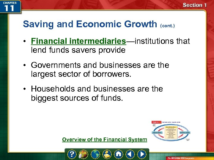 Saving and Economic Growth (cont. ) • Financial intermediaries—institutions that lend funds savers provide