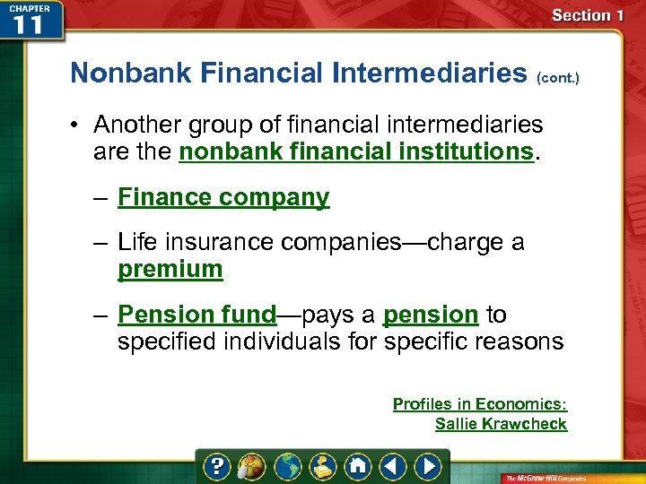 Nonbank Financial Intermediaries (cont. ) • Another group of financial intermediaries are the nonbank
