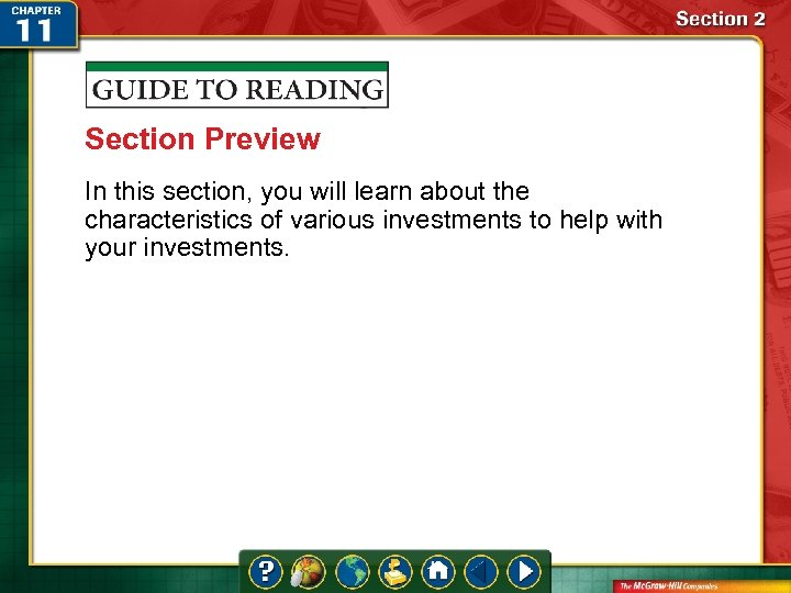 Section Preview In this section, you will learn about the characteristics of various investments