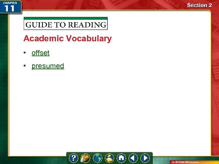Academic Vocabulary • offset • presumed