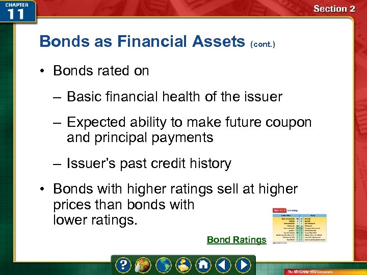 Bonds as Financial Assets (cont. ) • Bonds rated on – Basic financial health