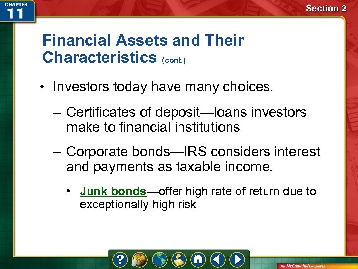 Financial Assets and Their Characteristics (cont. ) • Investors today have many choices. –