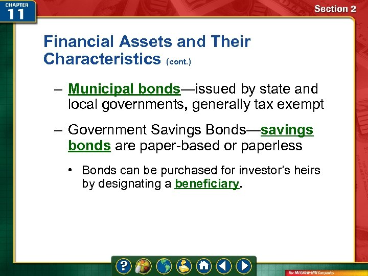 Financial Assets and Their Characteristics (cont. ) – Municipal bonds—issued by state and local
