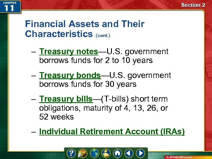 Financial Assets and Their Characteristics (cont. ) – Treasury notes—U. S. government borrows funds