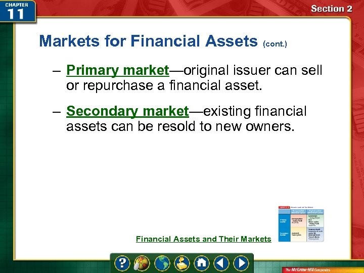 Markets for Financial Assets (cont. ) – Primary market—original issuer can sell or repurchase