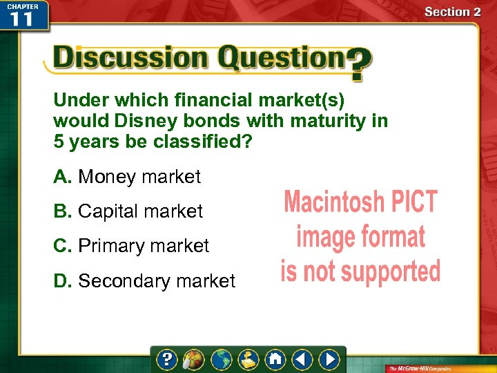 Under which financial market(s) would Disney bonds with maturity in 5 years be classified?
