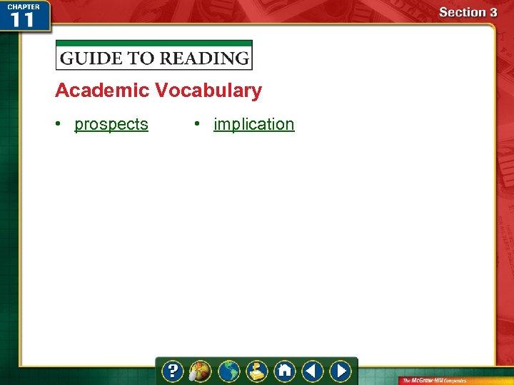Academic Vocabulary • prospects • implication