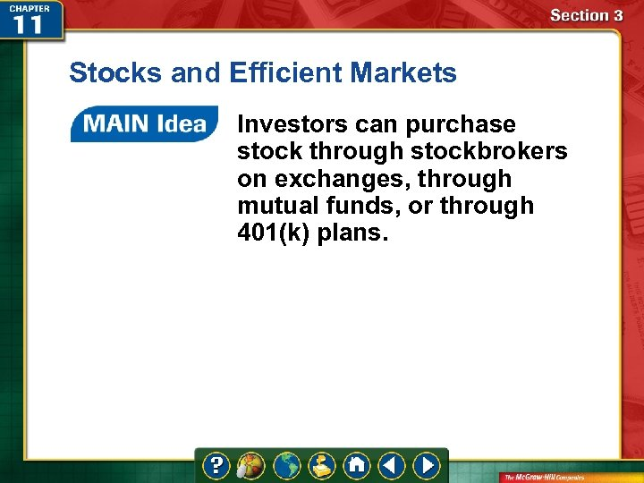 Stocks and Efficient Markets Investors can purchase stock through stockbrokers on exchanges, through mutual