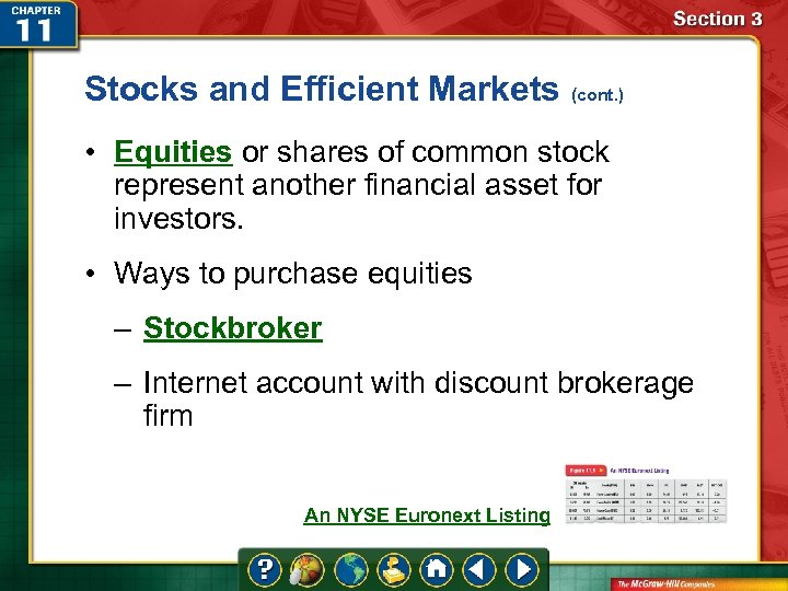 Stocks and Efficient Markets (cont. ) • Equities or shares of common stock represent