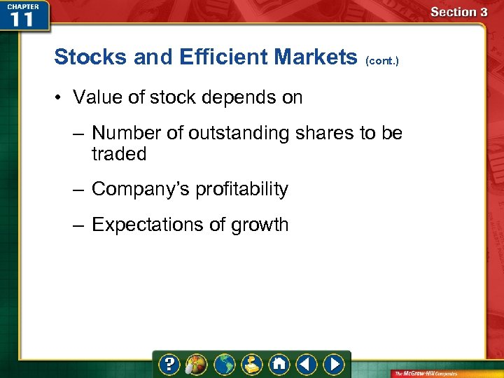 Stocks and Efficient Markets (cont. ) • Value of stock depends on – Number