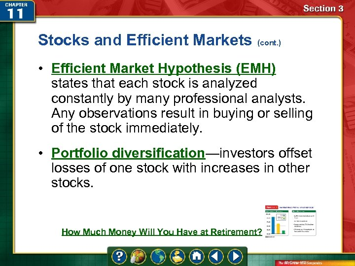 Stocks and Efficient Markets (cont. ) • Efficient Market Hypothesis (EMH) states that each