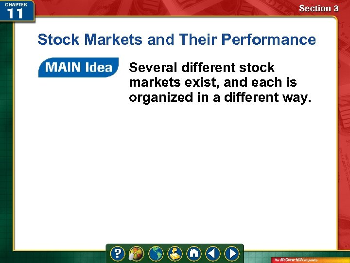 Stock Markets and Their Performance Several different stock markets exist, and each is organized