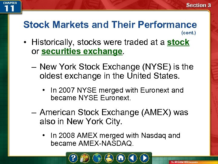 Stock Markets and Their Performance (cont. ) • Historically, stocks were traded at a
