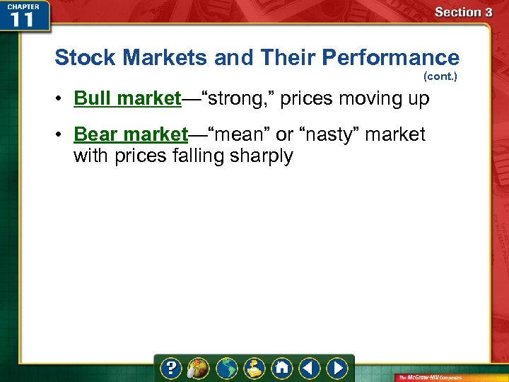 """Stock Markets and Their Performance (cont. ) • Bull market—""""strong, """" prices moving up"""