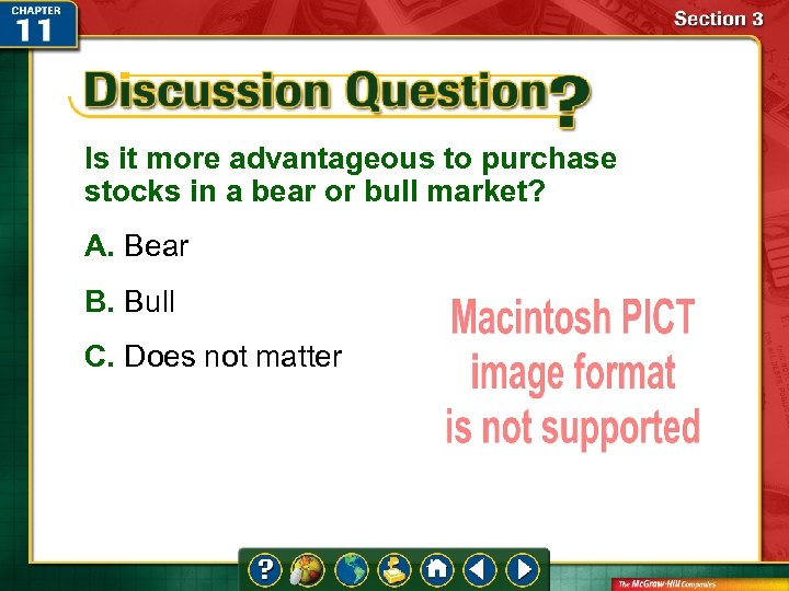 Is it more advantageous to purchase stocks in a bear or bull market? A.
