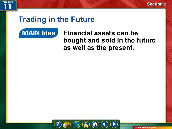 Trading in the Future Financial assets can be bought and sold in the future