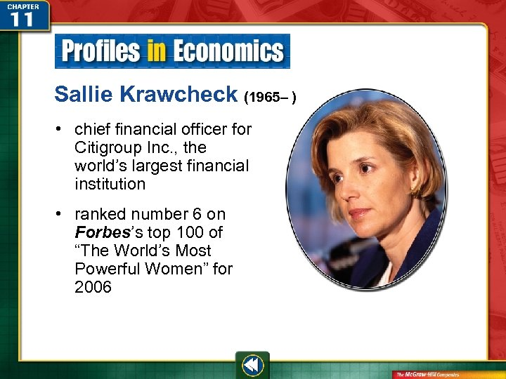 Sallie Krawcheck (1965– ) • chief financial officer for Citigroup Inc. , the world's