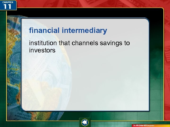 financial intermediary institution that channels savings to investors