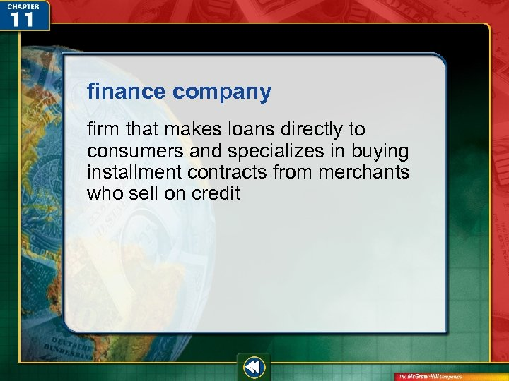 finance company firm that makes loans directly to consumers and specializes in buying installment